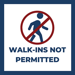 No Walk-ins Permitted
